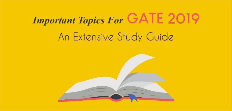 Important Topics for GATE 2019: An Extensive Study Guide