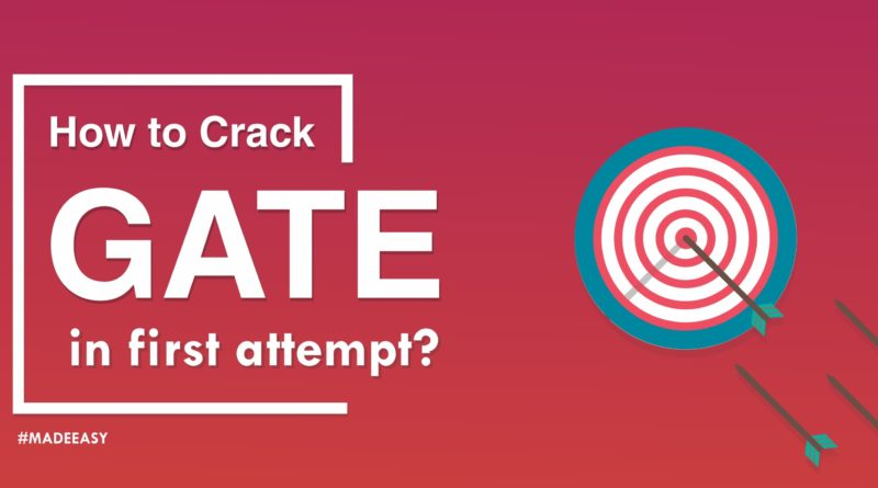 How to Crack GATE Exam in first attempt?