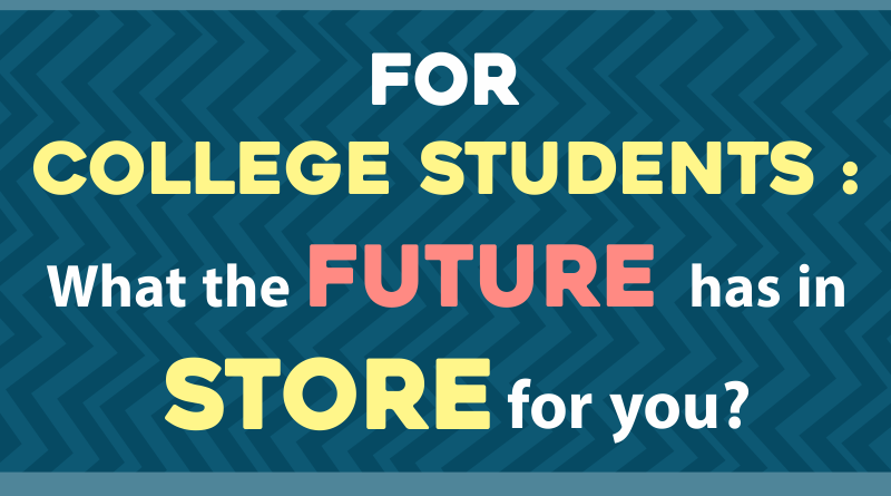 For College Students: What the future has in store for you