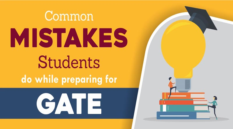 Common mistakes students do while preparing for GATE