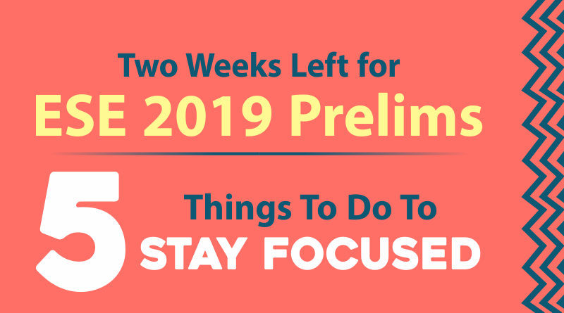 Two Weeks Left for ESE 2019 Prelims