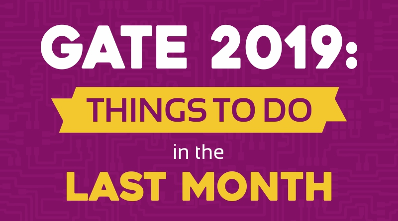 GATE 2019 Things to Do in the LAST MONTH