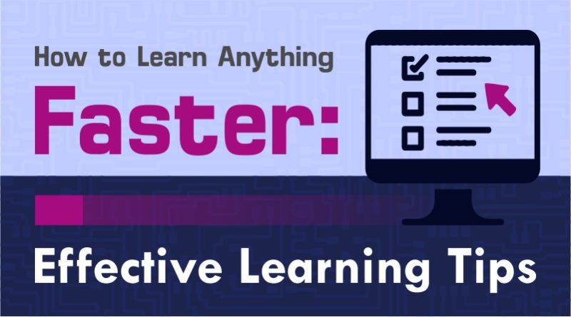 How to Learn Anything Faster: Effective Learning Tips