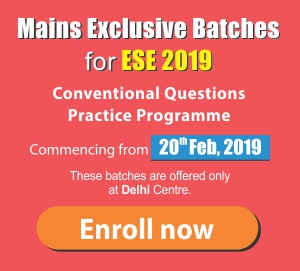 Mains Exclusive Batches for ESE 2019