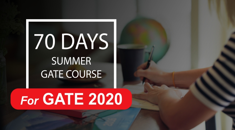 70 Days Summer GATE Course for GATE 2020
